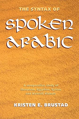 9780878407897: The Syntax of Spoken Arabic: A Comparative Study of Moroccan, Egyptian, Syrian, and Kuwaiti Dialects (Arabic Edition)
