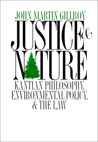 9780878407958: Justice & Nature: Kantian Philosophy, Environmental Policy, and the Law (American Governance and Public Policy)