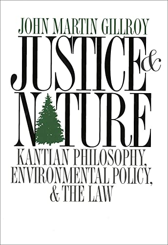 9780878407965: Justice and Nature: Kantian Philosophy, Environmental Policy, and the Law (American Government and Public Policy)