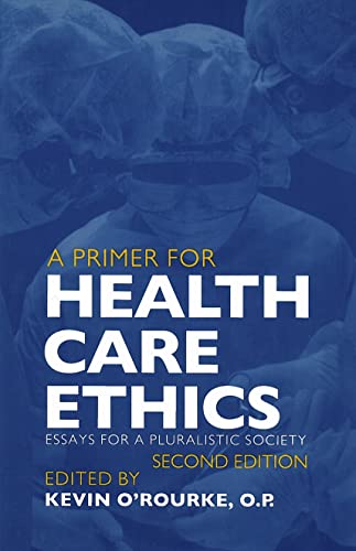 9780878408023: A Primer for Health Care Ethics: Essays for a Pluralistic Society