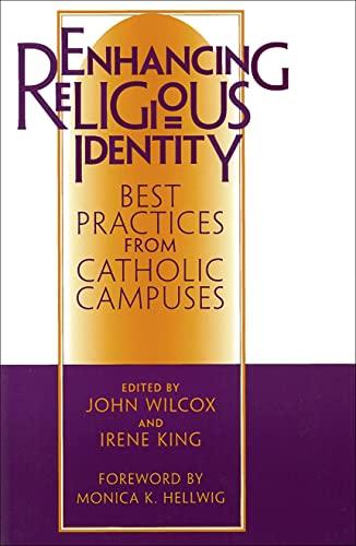 Enhancing Religious Identity: Best Practices from Catholic: Editor-John R. Wilcox;