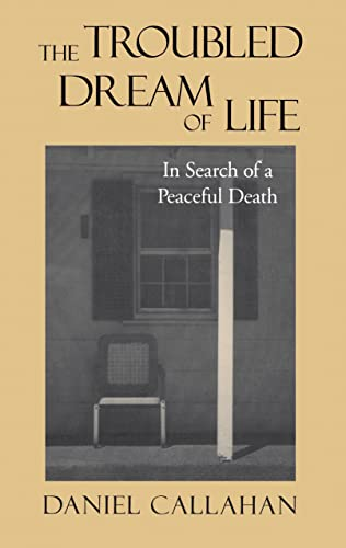 9780878408153: The Troubled Dream of Life: In Search of a Peaceful Death