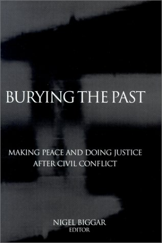 9780878408214: Burying the Past: Making Peace and Doing Justice After Civil Conflict