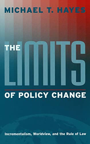 9780878408351: The Limits of Policy Change: Incrementalism, Worldview, and the Rule of Law (Essential Texts in American Government)