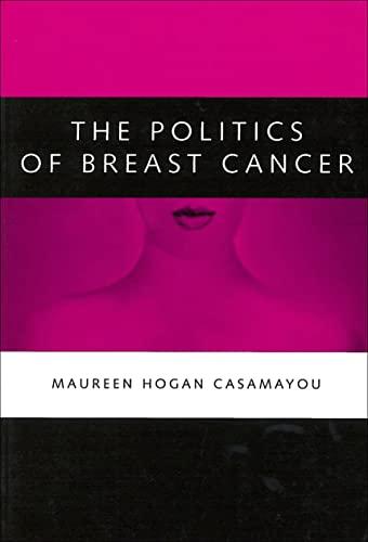 9780878408511: The Politics of Breast Cancer