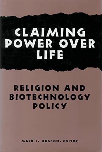 Claiming Power Over Life: Religion and Biotechnology: Daniel Callahan, Barbar