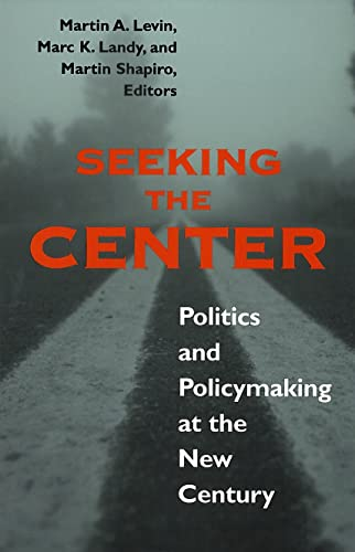 9780878408672: Seeking the Center: Politics and Policymaking at the New Century
