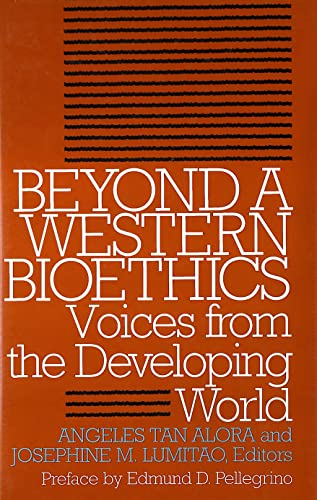 9780878408740: Beyond a Western Bioethics: Voices From the Developing World (Clinical Medical Ethics)