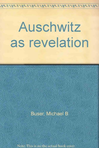 9780878409754: Auschwitz as revelation