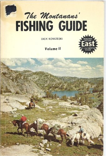The Montanans' Fishing Guide, Volume Two: Konizeski, Dick