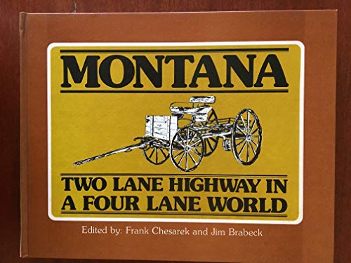 Montana: Two lane highway in a four: Chesarek, Frank; Brabeck,