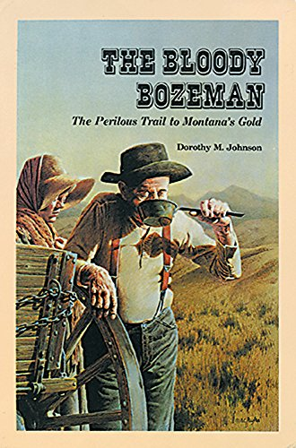9780878421527: Bloody Bozeman: The Perilous Trail to Montana's Gold