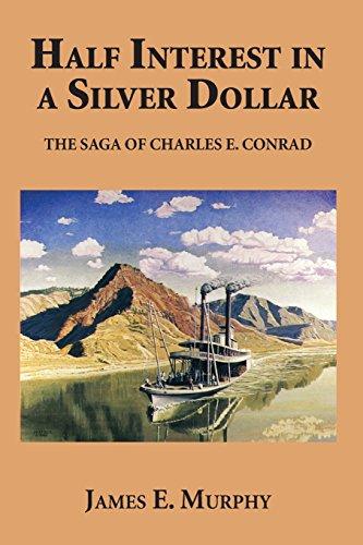 9780878421664: Half Interest in a Silver Dollar: The Saga of Charles E. Conrad