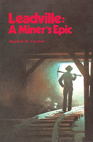 Leadville: A Miner's Epic - Revised Edition