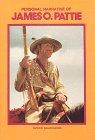9780878422067: Personal Narrative of James O. Pattie (Classics of the Fur Trade Series)