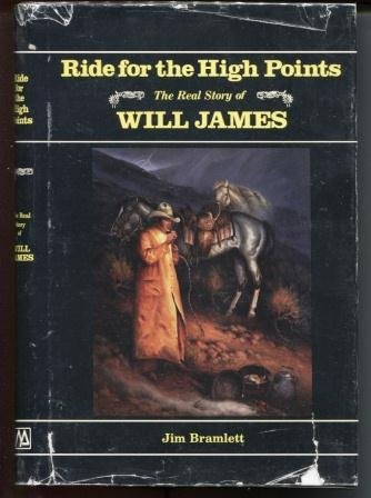 Ride for the high points: The real story of Will James: Bramlett, Jim