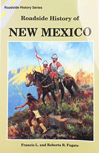 Roadside History of New Mexico (Roadside History Series): Fugate, Francis L., Fugate, Roberta B.