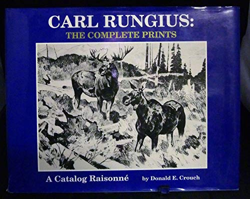 9780878422586: Carl Rungius: The Complete Prints : A Catalog Raisonne