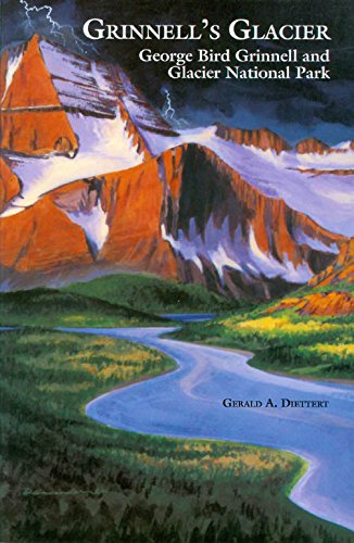 9780878422760: Grinnell's Glacier: George Bird Grinnell and Glacier National Park