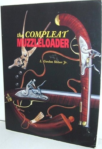 9780878422838: The Compleat Muzzleloader