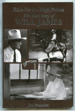 9780878422883: Ride for the High Points: The Real Story of Will James