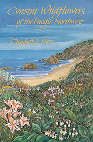 9780878422913: Coastal Wildflowers of the Pacific Northwest: Wildflowers and Flowering Shrubs from British Columbia to Northern California