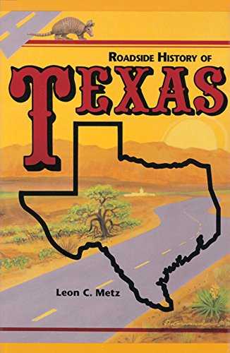 Roadside History of Texas (Signed): Metz, Leon Claire