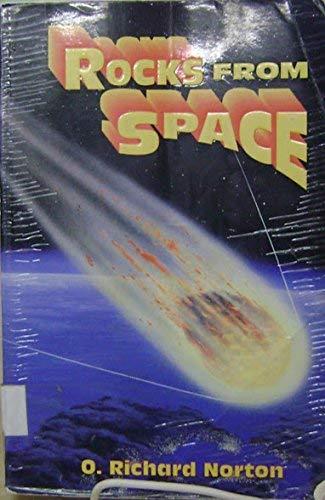 Rocks from Space: Meteorites and Meteorite Hunters: Norton, O. Richard