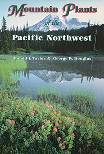 9780878423149: Mountain Plants of the Pacific Northwest: A Field Guide to Washington, Western British Columbia, and Southeastern Alaska