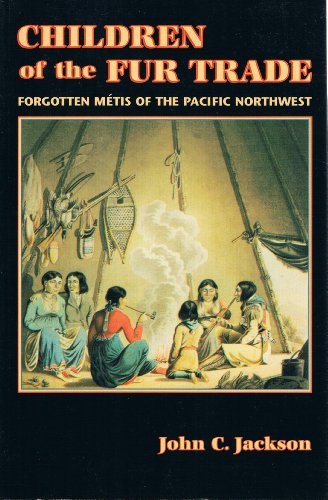 9780878423392: Children of the Fur Trade: Forgotten Metis of the Pacific Northwest