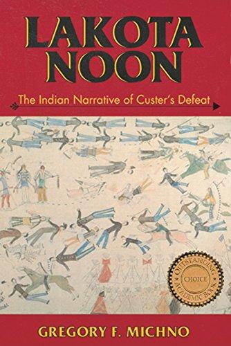 9780878423491: Lakota Noon: The Indian Narrative of Custer's Defeat