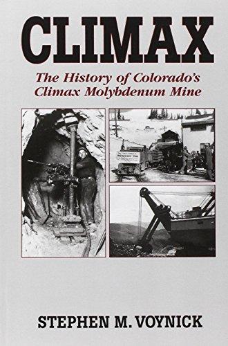 Climax: The History of Colorado's Climax Molybdenum Mine--Mountain Press Pub Co.: Stephen M. ...
