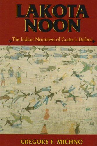 9780878423569: Lakota Noon: The Indian Narrative of Custer's Defeat