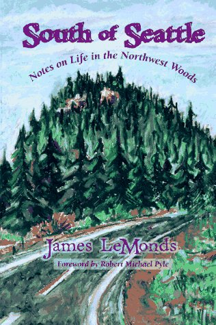 9780878423637: South of Seattle: Notes on Life in the Northwest Woods