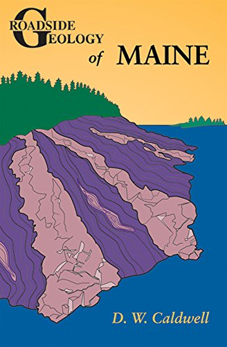 Roadside Geology of Maine (Roadside Geology Series): D. W. Caldwell