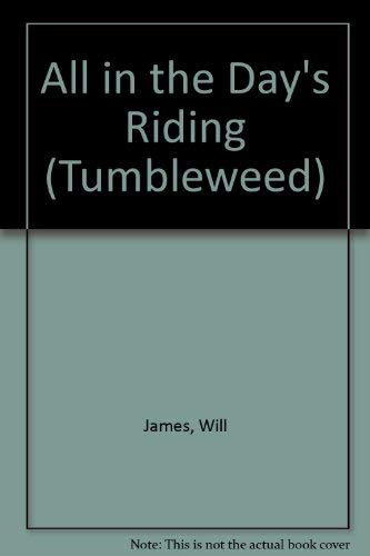 9780878423903: All in the Day's Riding (Tumbleweed)