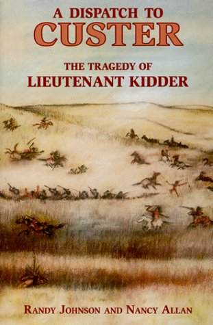 9780878423996: A Dispatch to Custer: The Tragedy of Lieutenant Kidder