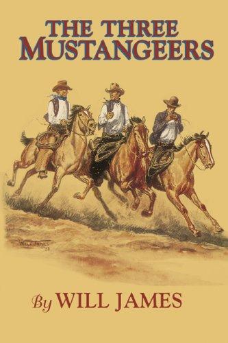 The Three Mustangeers (Tumbleweed Series/Will James): James, Will