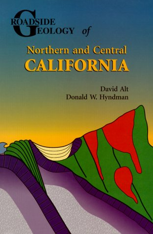 9780878424092: Roadside Geology of Northern and Central California