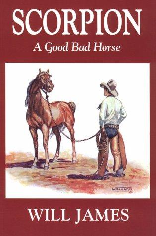 Scorpion, a Good Bad Horse (Tumbleweed) (Tumbleweed: Will James