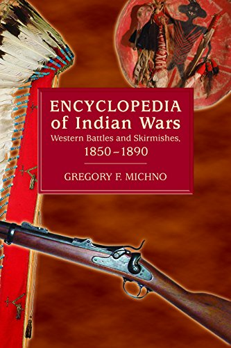 9780878424689: Encyclopedia of Indian Wars: Western Battles and Skirmishes, 1850 - 1890