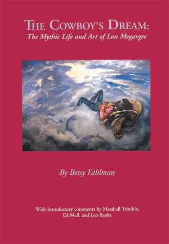 The Cowboy's Dream The Mythic Life and: Fahlman, Betsy