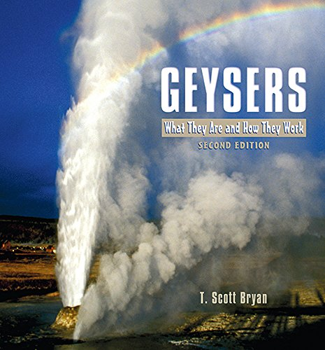 Geysers: What They Are And How They Work (paperback)