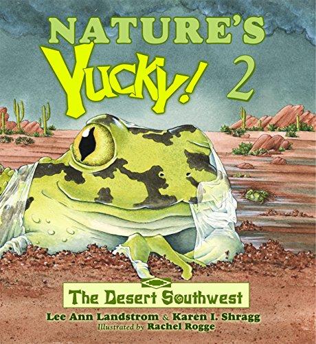 Nature's Yucky! 2 The Desert Southwest: Lee Ann Landstrom & Karen I. Shragg