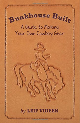 9780878425549: Bunkhouse Built: A Guide to Making Your Own Cowboy Gear
