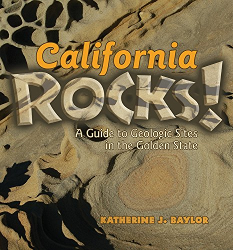 9780878425655: California Rocks: A guide to Geologic Sites in the Golden State