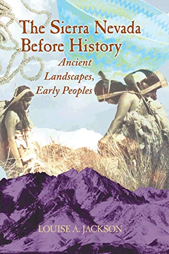 9780878425679: Sierra Nevada Before History: Ancient Landscapes, Early Peoples