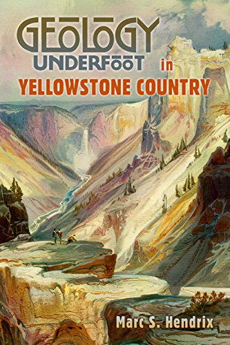 Geology Underfoot in Yellowstone Country (Paperback or Softback)