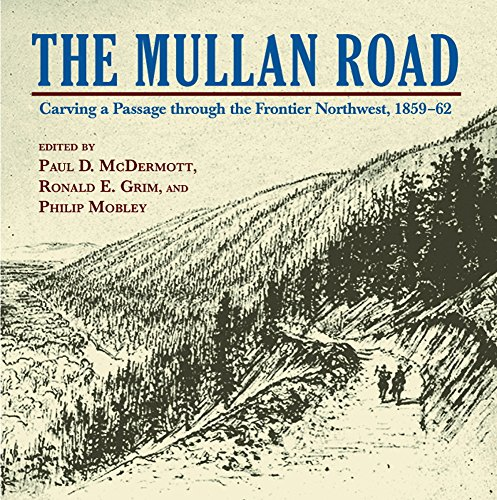 9780878426324: Mullan Road, The: Carving a Passage trhough the Frontier Northwest, 1859-62