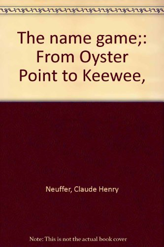 The Name Game: From Oyster Point to Keewee [South Carolina] SIGNED
